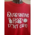Quarantine hair don't care T-shirt