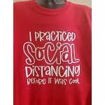 I practiced social distancing before it was cool T-shirt