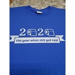2020 the year when shit got real T-shirt